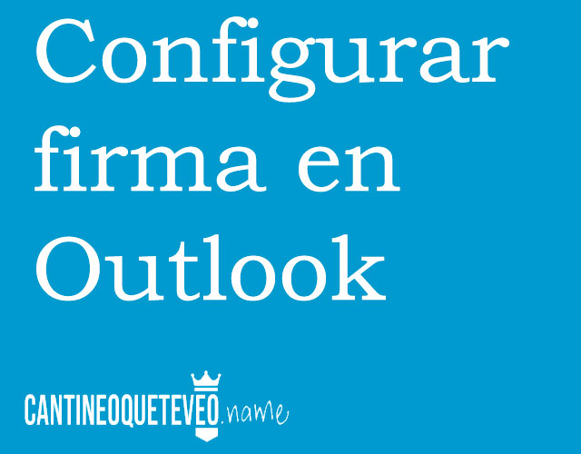 configurar-firma-correo-outlook